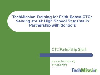 TechMission Training for Faith-Based CTCs Serving at-risk High School Students in Partnership with Schools