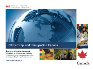Immigration to support Canada's economic needs Presentation to the Leaders Summit on Immigrant Employment, Vancouver  S