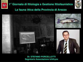 Dr. STEFANO PORCELLOTTI Segretario Associazione Ichthyos