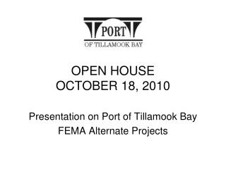 OPEN HOUSE OCTOBER 18, 2010