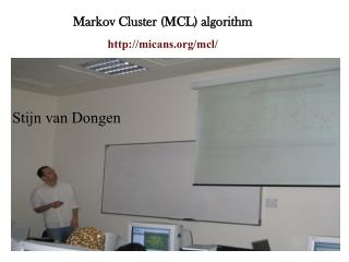 Markov Cluster (MCL) algorithm http://micans.org/mcl/