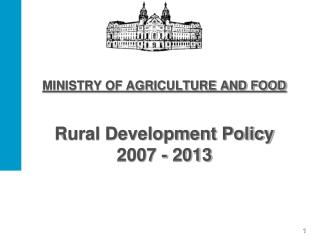 MINISTRY OF AGRICULTURE AND FOOD Rural Development Policy  2007 - 2013