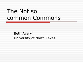 The Not so common Commons