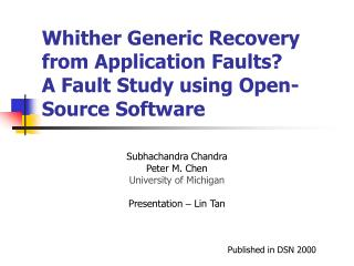 Whither Generic Recovery from Application Faults? A Fault Study using Open-Source Software