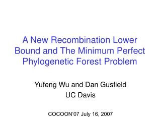 A New Recombination Lower Bound and The Minimum Perfect Phylogenetic Forest Problem