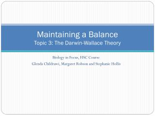 Maintaining a Balance Topic  3: The Darwin-Wallace Theory