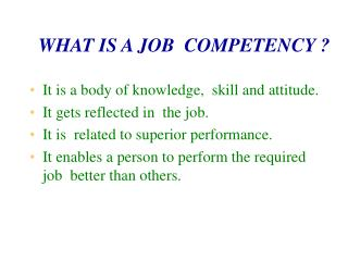 WHAT IS A JOB  COMPETENCY ?