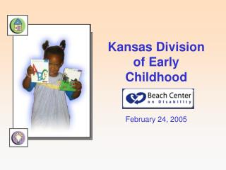 Kansas Division of Early Childhood February 24, 2005