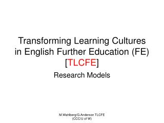 Transforming Learning Cultures in English Further Education (FE)  [ TLCFE ]