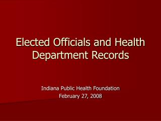 Elected Officials and Health Department Records