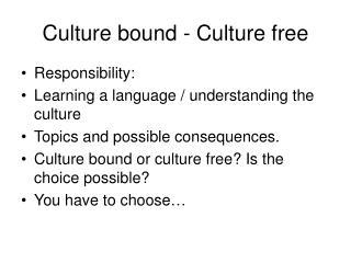 Culture bound - Culture free