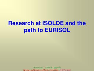 Research at ISOLDE and the path to EURISOL