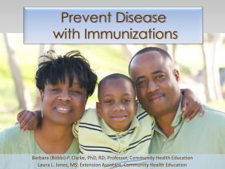 Prevent Disease  with Immunizations