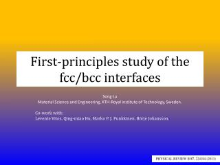 First-principles study of the fcc/bcc interfaces