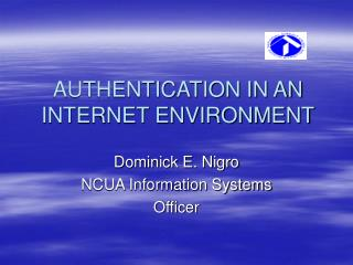 AUTHENTICATION IN AN INTERNET ENVIRONMENT