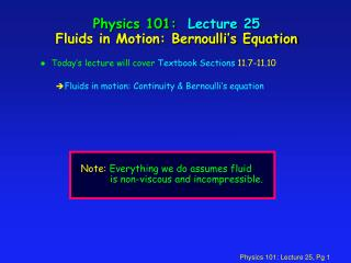 Physics 101:  Lecture 25 Fluids in Motion: Bernoulli�s Equation