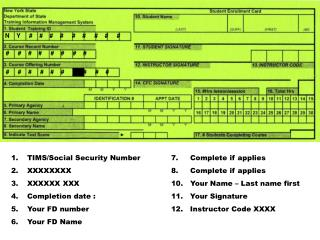 TIMS/Social Security Number	7.     Complete if  applies XXXXXXXX	 			 8.     Complete if  applies XXXXXX XXX 		 	10.