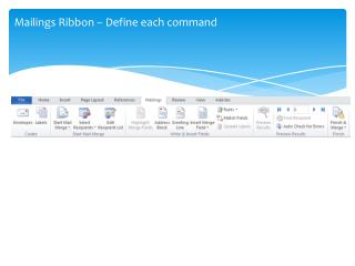 Mailings Ribbon � Define each command
