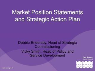 Market Position Statements and Strategic Action Plan