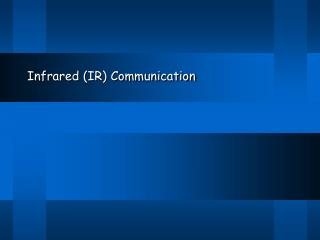 Infrared (IR) Communication