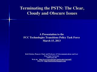 Terminating the PSTN:  The Clear, Cloudy and Obscure Issues