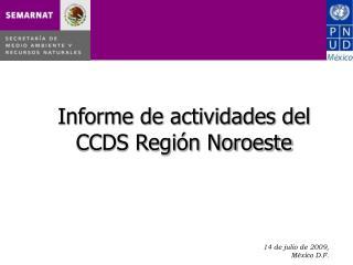 Informe de actividades del  CCDS Región Noroeste