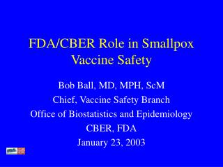 FDA/CBER Role in Smallpox Vaccine Safety