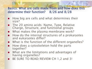 Basics: What are cells made from and how does this determine their function?    8/26 and 8/28