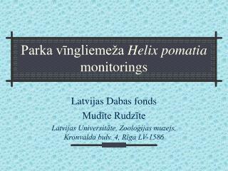 Parka vīngliemeža  Helix pomatia  monitorings