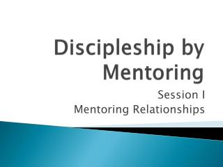 Discipleship by Mentoring