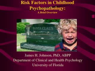 Risk Factors in Childhood Psychopathology: A Brief Overview