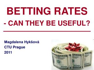 BETTING RATES - CAN THEY BE USEFUL?