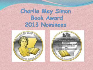 Charlie May Simon  Book Award   2013 Nominees