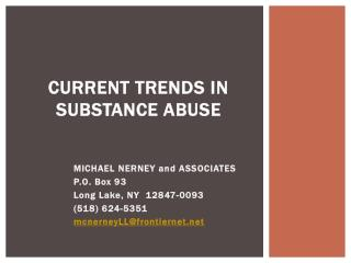 Current trends in substance abuse