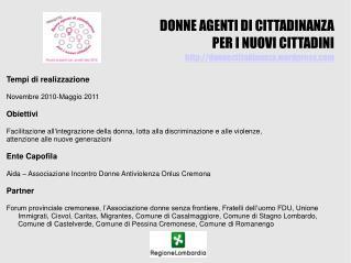 DONNE AGENTI DI CITTADINANZA  PER I NUOVI CITTADINI http://donnecittadinanza.wordpress.com