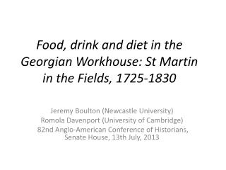 Food, drink and diet in the Georgian Workhouse: St Martin in the Fields,  1725-1830