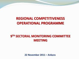 REGIONAL COMPETITIVENESS OPERATIONAL PROGRAMME 9 TH SECTORAL MONITORING COMMITTEE MEETING