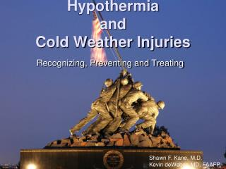 Hypothermia and Cold Weather Injuries