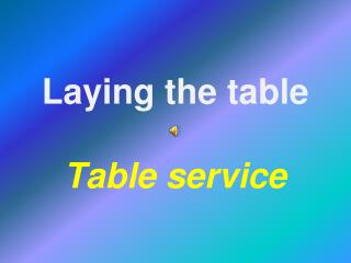 Laying the table Table  service