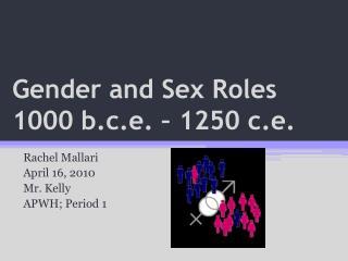 Gender and Sex Roles 1000  b.c.e . – 1250  c.e .