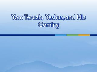 Yom Teruah,  Yeshua,  and His Coming