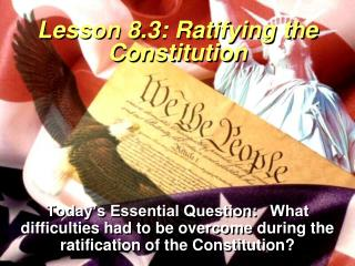 Lesson 8.3: Ratifying the Constitution