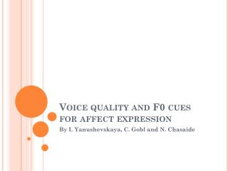 Voice quality and F0 cues for affect expression