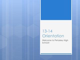 13-14 Orientation