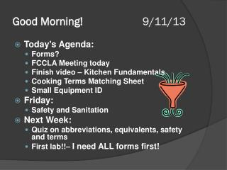 Good  Morning!                      9/11/13