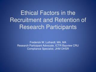 Ethical Factors in the Recruitment and Retention of Research Participants