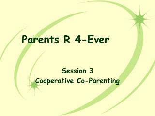 Parents R 4-Ever