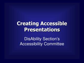 Creating Accessible Presentations