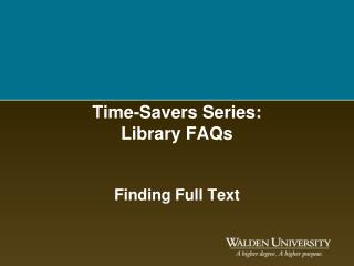 Time-Savers Series:  Library FAQs