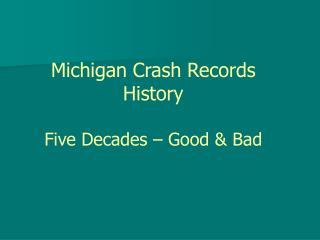 Michigan Crash Records History Five Decades � Good & Bad